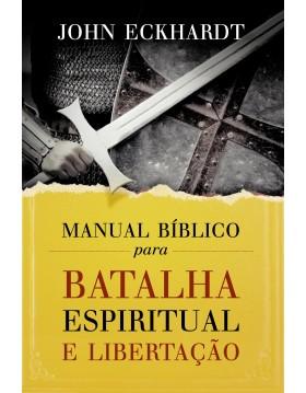 Manual bíblico para batalha espiritual e libertação, Eckhardt
