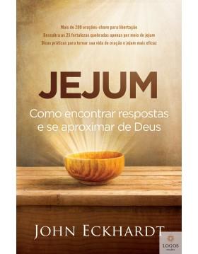 Jejum - como encontrar respostas e se aproximar de Deus. 9788578609504. John Eckhardt