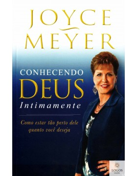Joyce Meyer. Conhecendo Deus intimamente. 9788561721886