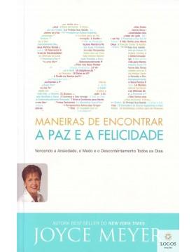 21 Maneiras de encontrar a paz e a felicidade. 9788561721862. Joyce Meyer