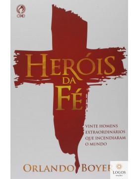 Heróis da fé. Orlando Boyer. 7898203060289