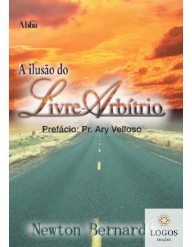 A ilusão do livre-arbítrio. 9788578570095. Newton Bernardi