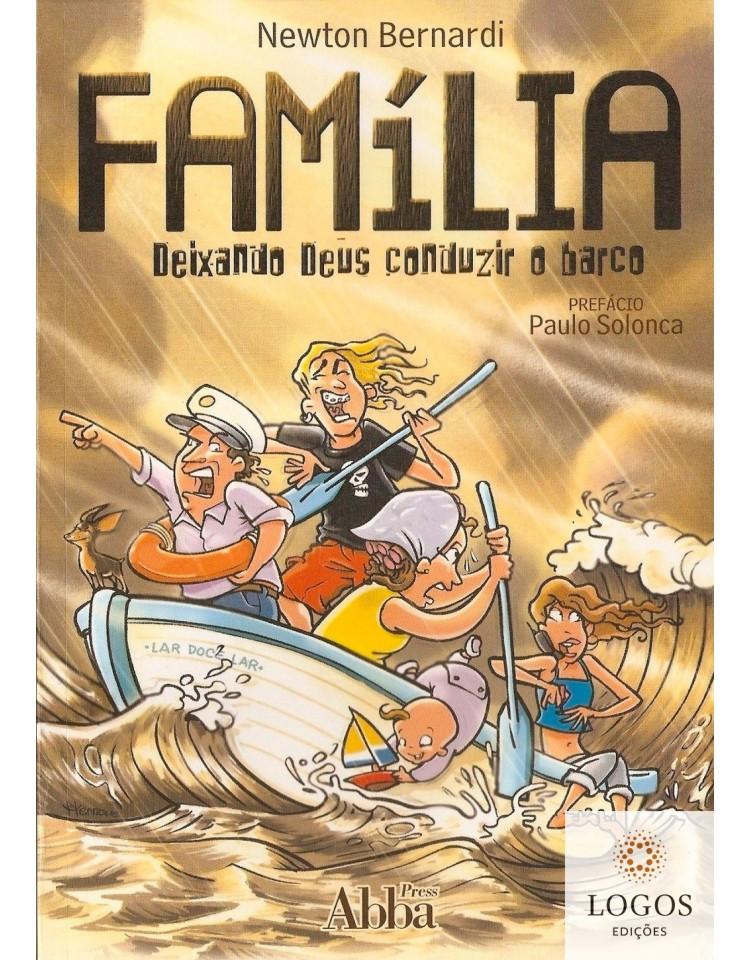 Família - deixando Deus conduzir o barco. 9798585931154. Newton Bernardi.