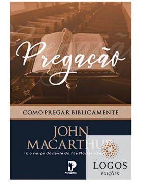 Pregação - como pregar biblicamente. 9788569267485. John MacArthur