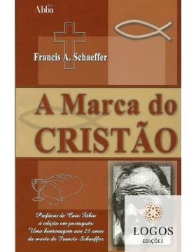 A marca do cristão. 9788578570071. Francis Schaeffer