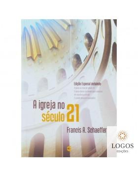A Igreja no século 21. Francis Schaeffer. 9788576223269
