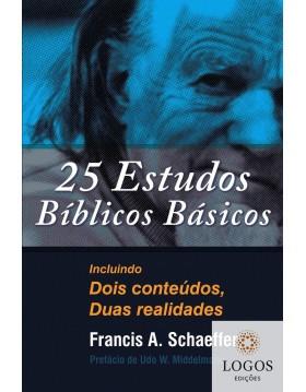 25 estudos bíblicos básicos. Francis Schaeffer. 9788569980018
