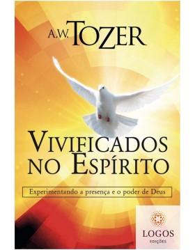 Vivificados no Espírito. A.W. Tozer. 9788543501666