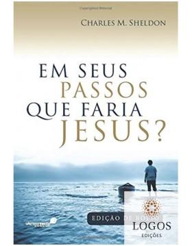 Em seus passos que faria Jesus? - edição de bolso. 9788524304866. Charles M. Sheldon