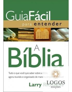 Guia fácil para entender a Bíblia. 9788578603472. Larry Richards