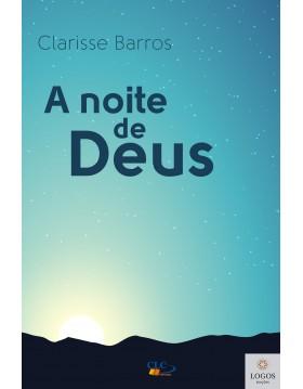 A noite de Deus. 9789899924307. Clarisse Barros