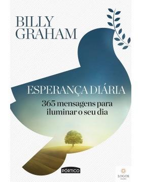 Esperança diária - 365 mensagens para iluminar o seu dia. 9788542208931. Billy Graham
