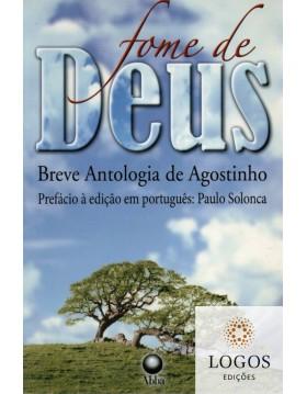 Fome de Deus - breve antologia de Agostinho. 9788578570125