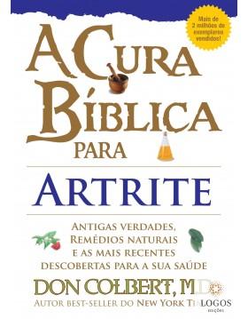 A cura bíblica para artrite. 9788561721466. Don Colbert