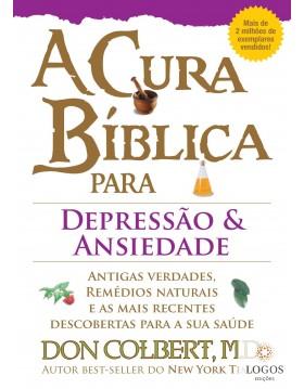 A cura bíblica para depressão e ansiedade. 9788561721374. Don Colbert