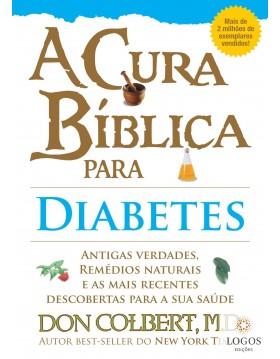 A cura bíblica para diabetes. 9788561721442. Don Colbert