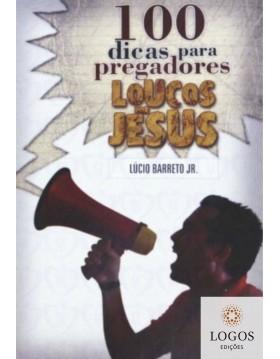 10 dicas para pregadores loucos por Jesus. 9788590605362. Lucinho