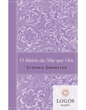 O diário da mãe que ora. 9788573255935. Stormie Omartian