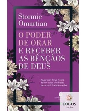 O poder de orar e receber as bênçãos de Deus. 9788578607432. Stormie Omartian
