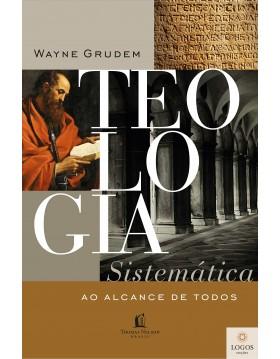 Teologia sistemática ao alcance de todos. 9788571670358. Wayne Grudem