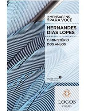 O ministério dos anjos - série Mensagens para você. 9788577420452. Hernandes Dias Lopes