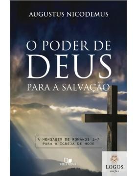 O poder de Deus para a salvação. 9788527508971. Augustus Nicodemus Lopes