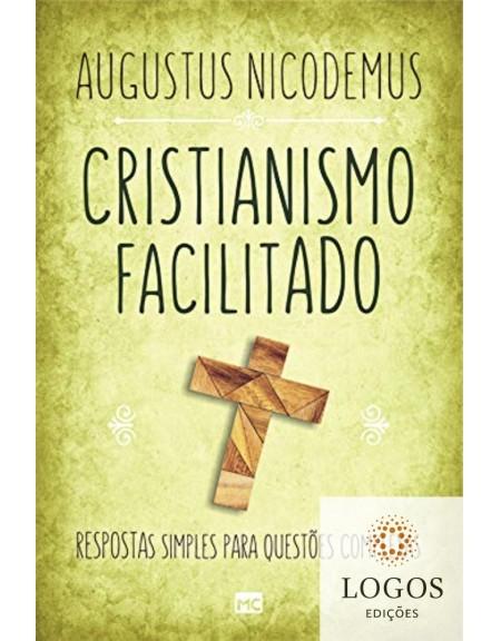 Cristianismo facilitado - respostas simples para questões complexas. 9788543304656. Augustus Nicodemus