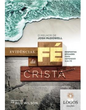 Evidências da fé cristã - respostas eficazes para defender sua fé. 9788589320870. Josh Mcdowell