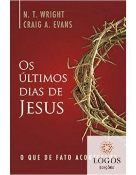 Os últimos dias de Jesus - o que de facto aconteceu? 9788577422913. N.T. Wright