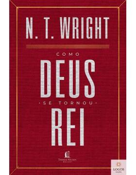 Como Deus se tornou rei. 9788571670389. N.T. Wright