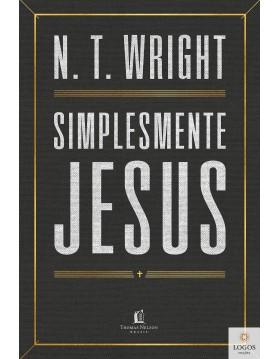 Simplesmente Jesus. 9788571671270. N.T. Wright