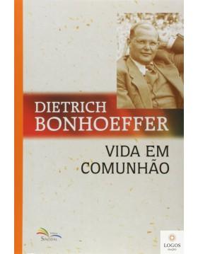Vida em comunhão. 9788523309190.   Dietrich Bonhoeffer