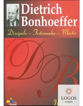Dietrich Bonhoeffer - discípulo - testemunha - mártir - meditações. 9788523307851. Harald Malschitzky