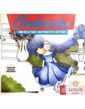 Cinderela - uma releitura com princípios cristãos. 9788576896623