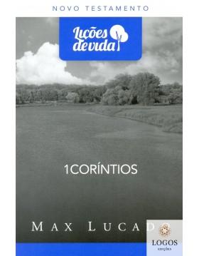 Série Lições de Vida - 1 Coríntios. 9788573258509. Max Lucado