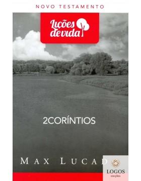 Série Lições de Vida - 2 Coríntios. 9788573258516. Max Lucado