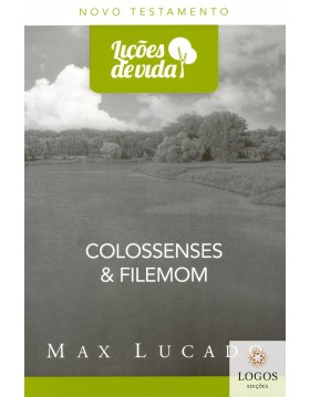 Série Lições de Vida - Colossenses & Filemon. 9788543300184. Max Lucado