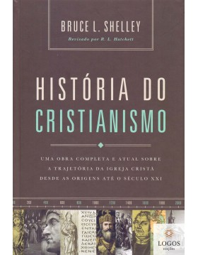 História do Cristianismo. 9788578602529. Bruce L. Shelley
