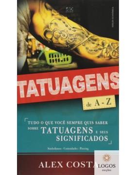 Tatuagens de A a Z - edição de bolso.  9788574592978. Alex Costa