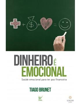 Dinheiro emocional - saúde emocional para ter paz financeira. 9788538303725. Tiago Brunet