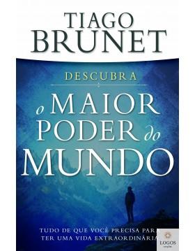 O maior poder do mundo. 9788538303756. Tiago Brunet