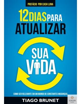 12 dias para atualizar a sua vida. 9788538303527. Tiago Brunet