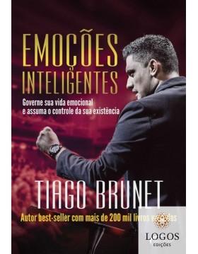 Emoções inteligentes - governe a sua vida e assuma e controle da sua existência. 9788542806625. Tiago Brunet