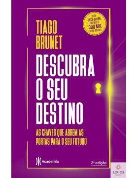 Descubra o seu destino - as chaves que abrem as portas para o seu futuro. 9788542213973. Tiago Brunet