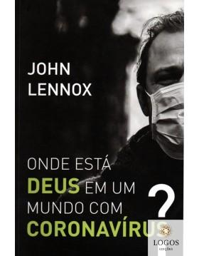 Onde está Deus em um mundo com coronavírus? 7908234003909. John Lennox