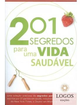 201 segredos para uma vida saudável. 9788561411817