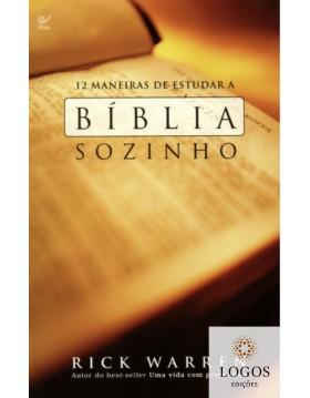 12 maneiras de estudar a Bíblia sozinho. 9788573676914. Rick Warren