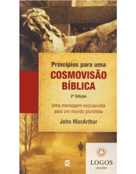 Princípios para uma cosmovisão bíblica. 9788576222842. John MacArthur