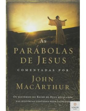 As parábolas de Jesus comentadas por John MacArthur. 9788578608507.  John MacArthur