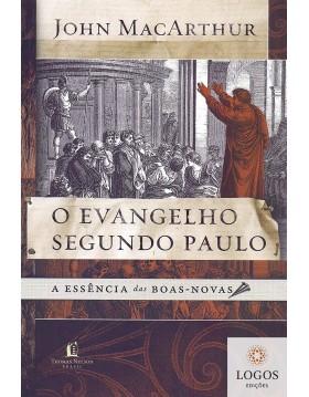 O evangelho segundo Paulo - a essência das boas-novas. 9788578602536. John MacArthur